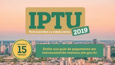 Atenção, contribuinte! O IPTU 2019 vence no dia 15 de Março. A guia de pagamento já está disponível no portal Manaus Atende.
