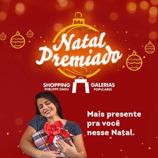 ESPECIAL PUBLICITÁRIO: Galerias Populares e Shopping Phelippe Daou: mais presentes pra você neste Natal