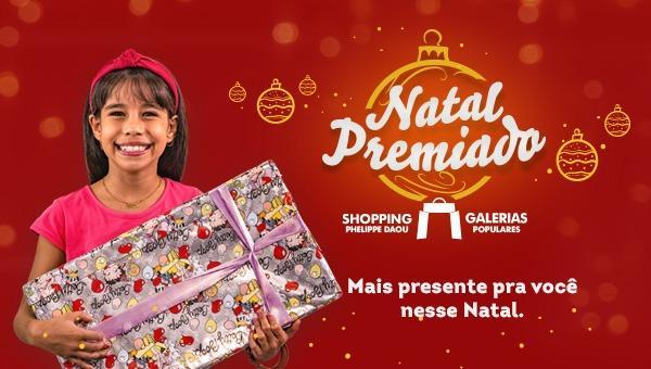 Galerias Populares e Shopping Phelippe Daou: mais presentes pra você neste Natal