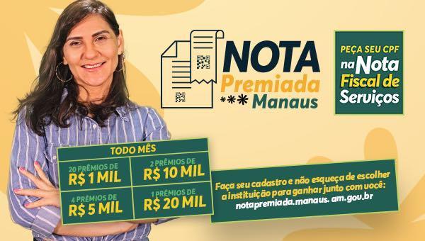 ESPECIAL PUBLICITÁRIO: 'Nota Premiada Manaus:' ganha você e uma instituição social da sua escolha!