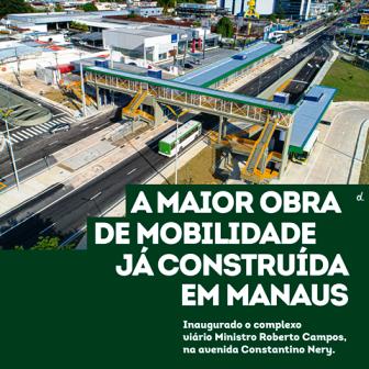 Entregue, novo Complexo Viário Roberto Campos dá maior fluidez ao trânsito da cidade