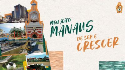 Meu jeito Manaus de ser e crescer:Gestão fiscal responsável tornou a cidade modelo, repleta de obras e melhor para seus habitantes