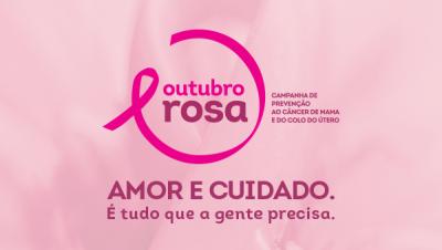 Outubro Rosa: Amor e Cuidado é tudo que a gente precisa