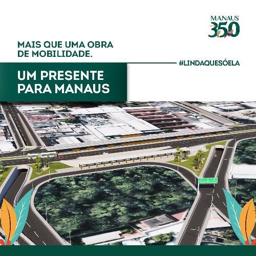 Mais que uma obra de mobilidade, um presente para Manaus2